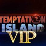 Temptation Island Vip: 10 coppie che potrebbero partecipare