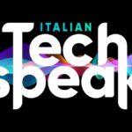 Italian TechSpeak, storie della tecnologia che ci gira intorno
